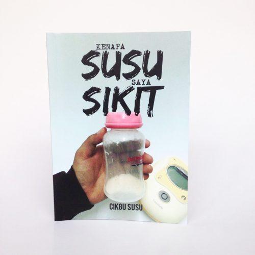 BUKU KENAPA SUSU SAYA SIKIT BOOK BY CIKGU SUSU (ZUAIN GHANI)